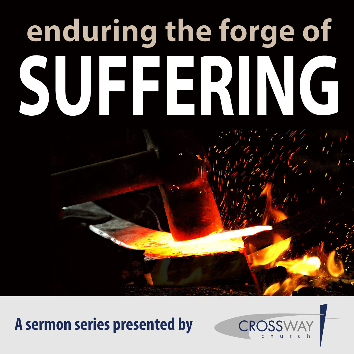 Enduring the Forge of Suffering: What Good Can Come From Suffering? (Part 6)