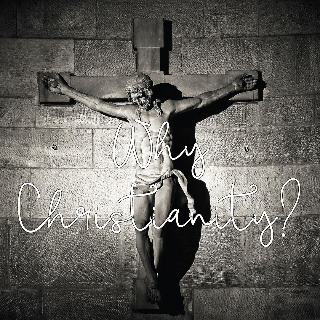 Why Christianity? @ CrossWay Church Community Room (downstairs)   Battle Ground   Washington   United States